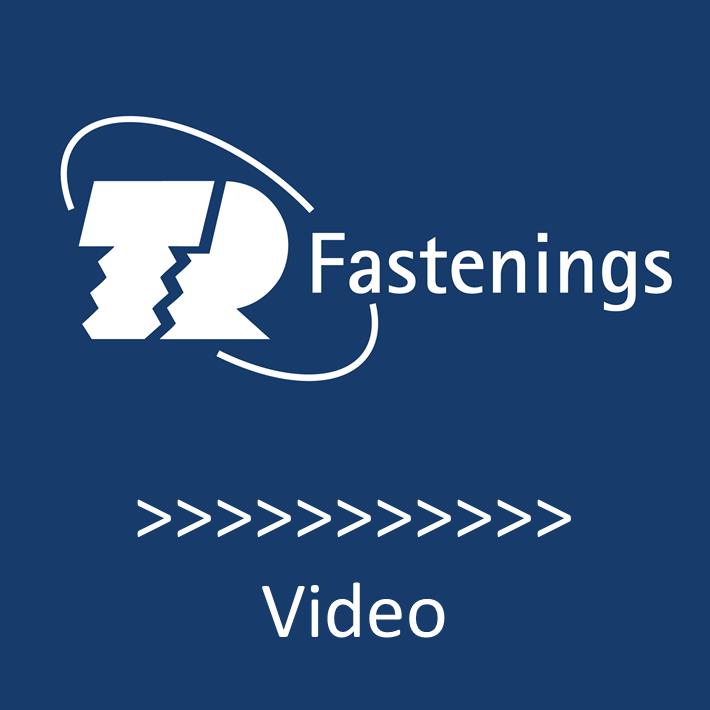 TR FASTENINGS VIDEO