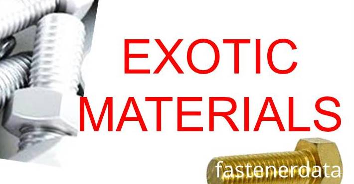 FASTENERS IN EXOTIC MATERIALS
