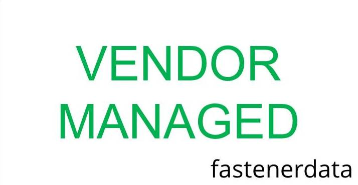 VENDOR MANAGED FASTENER INVENTORY