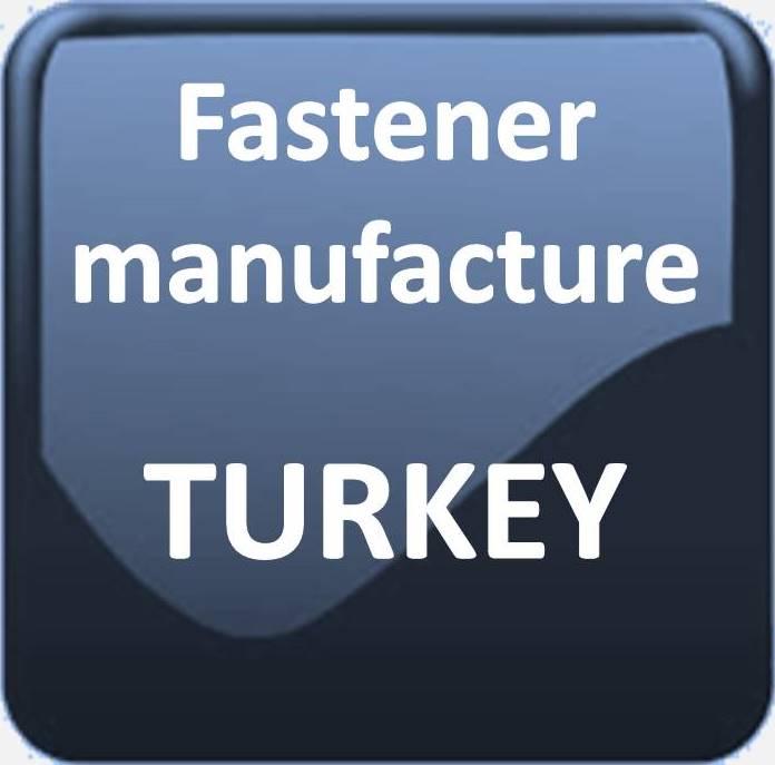 FASTENER MANUFACTURERS TURKEY