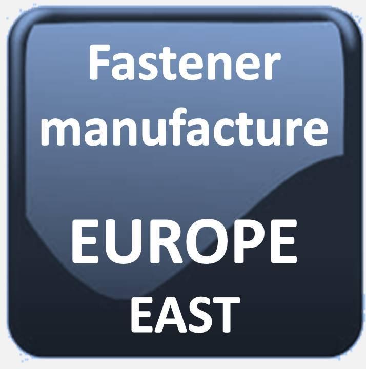 FASTENER MANUFACTURER EASTERN EUROPE