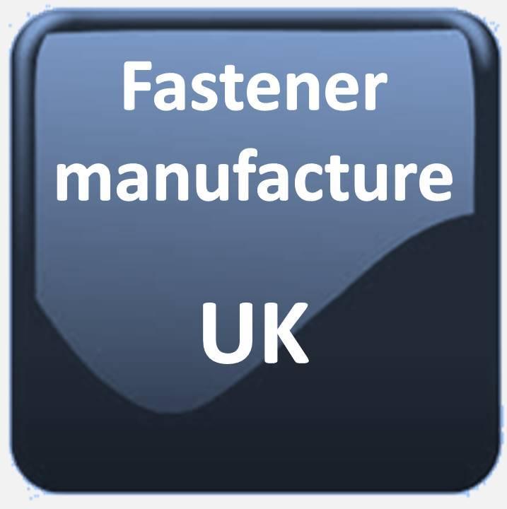 FASTENER MANUFACTURE UK