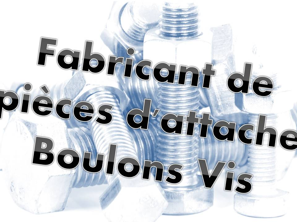 FASTENER MANUFACTURE IN FRANCE