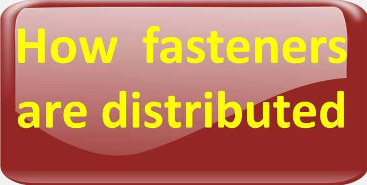 How Fasteners are Distributed