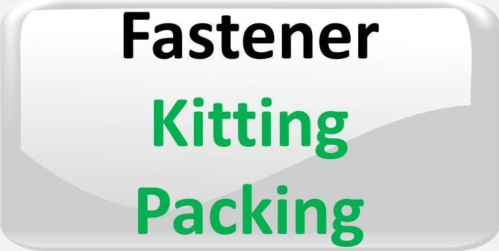KITTING AND PACKING FASTENERS